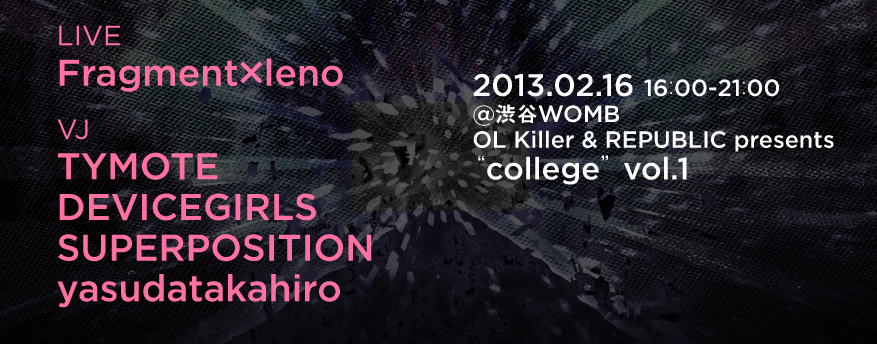 LIVE Fragment×leno VJ TYMOTE DEVICEGIRLS SUPERPOSITION yasudatakahiro
